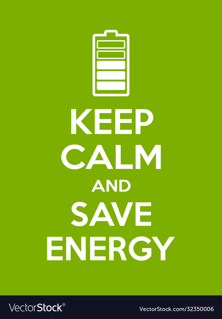 Keep calm and save energy motivational quote