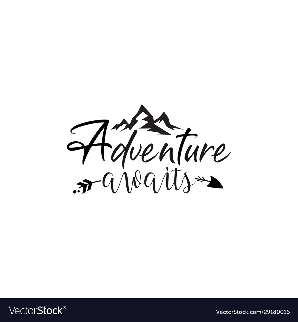 Adventure quote lettering typography