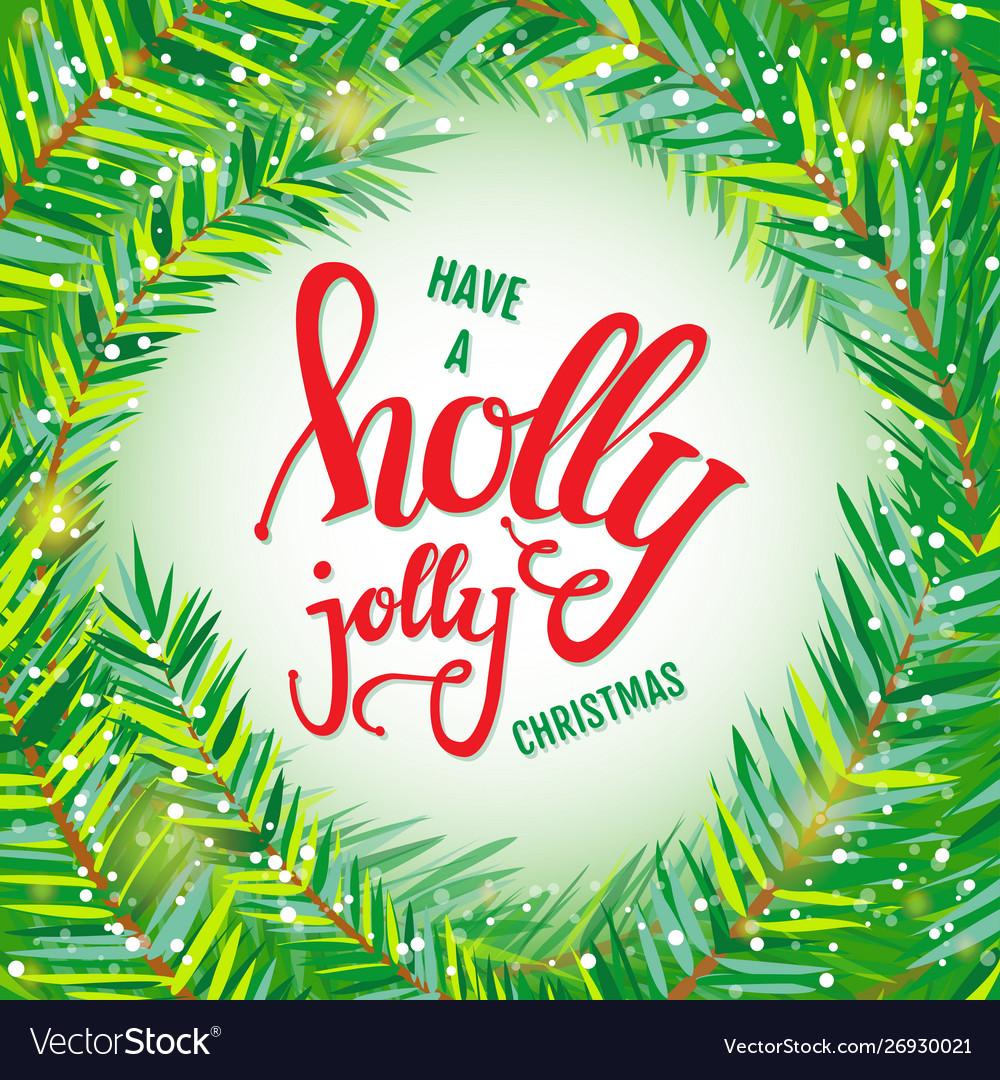 A Holly Jolly Christmas.Holly Jolly Christmas Card