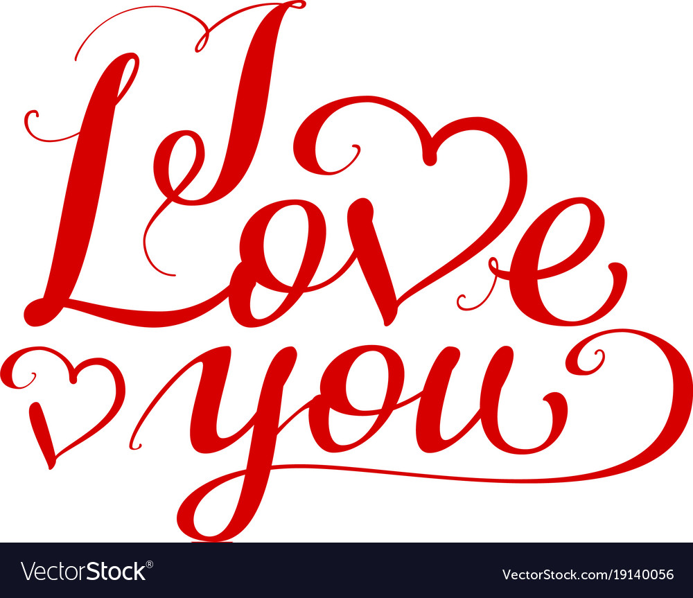 I love you handwritten calligraphy text for day of