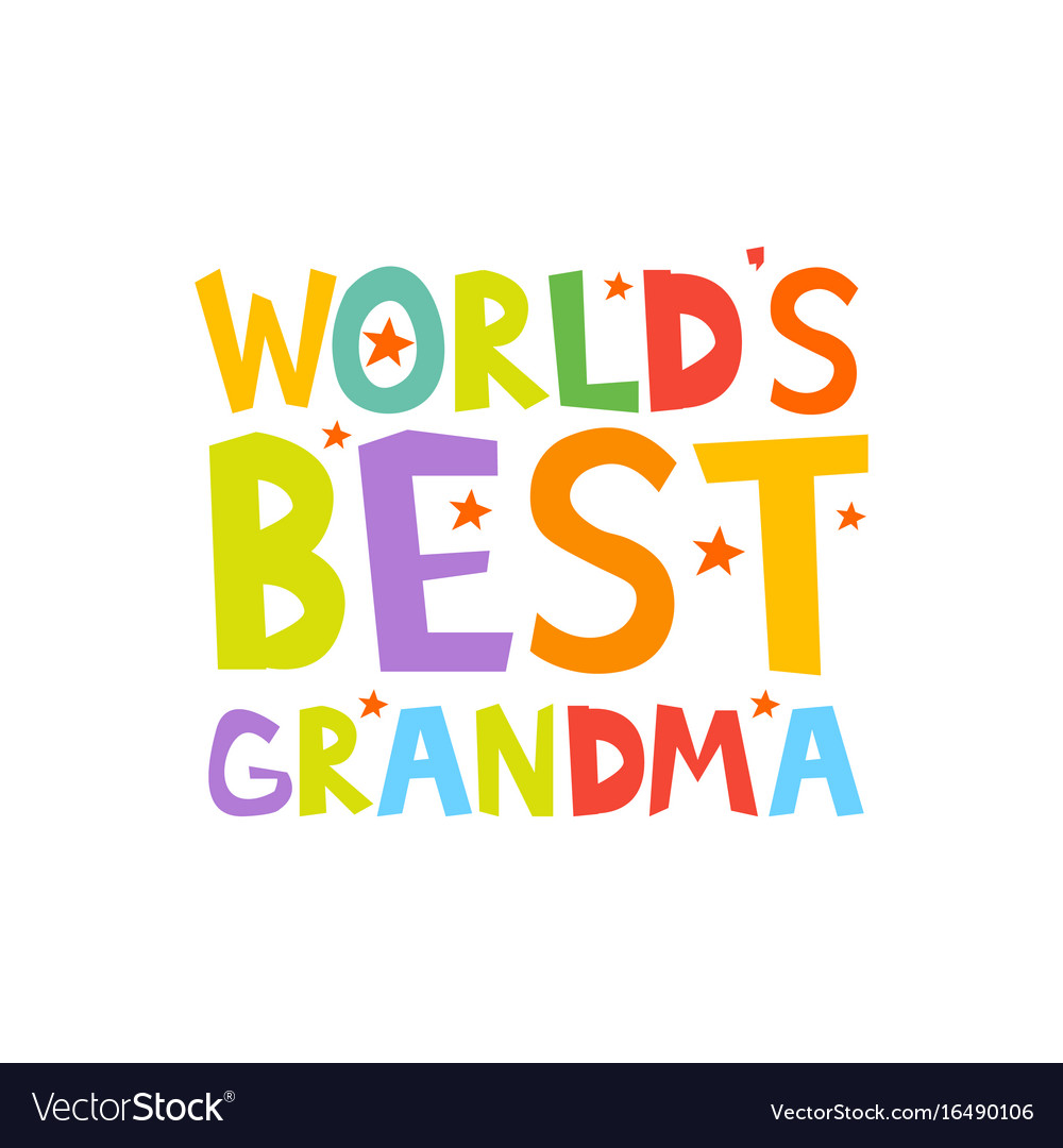 Worlds best grandma letters fun kids style print Vector Image