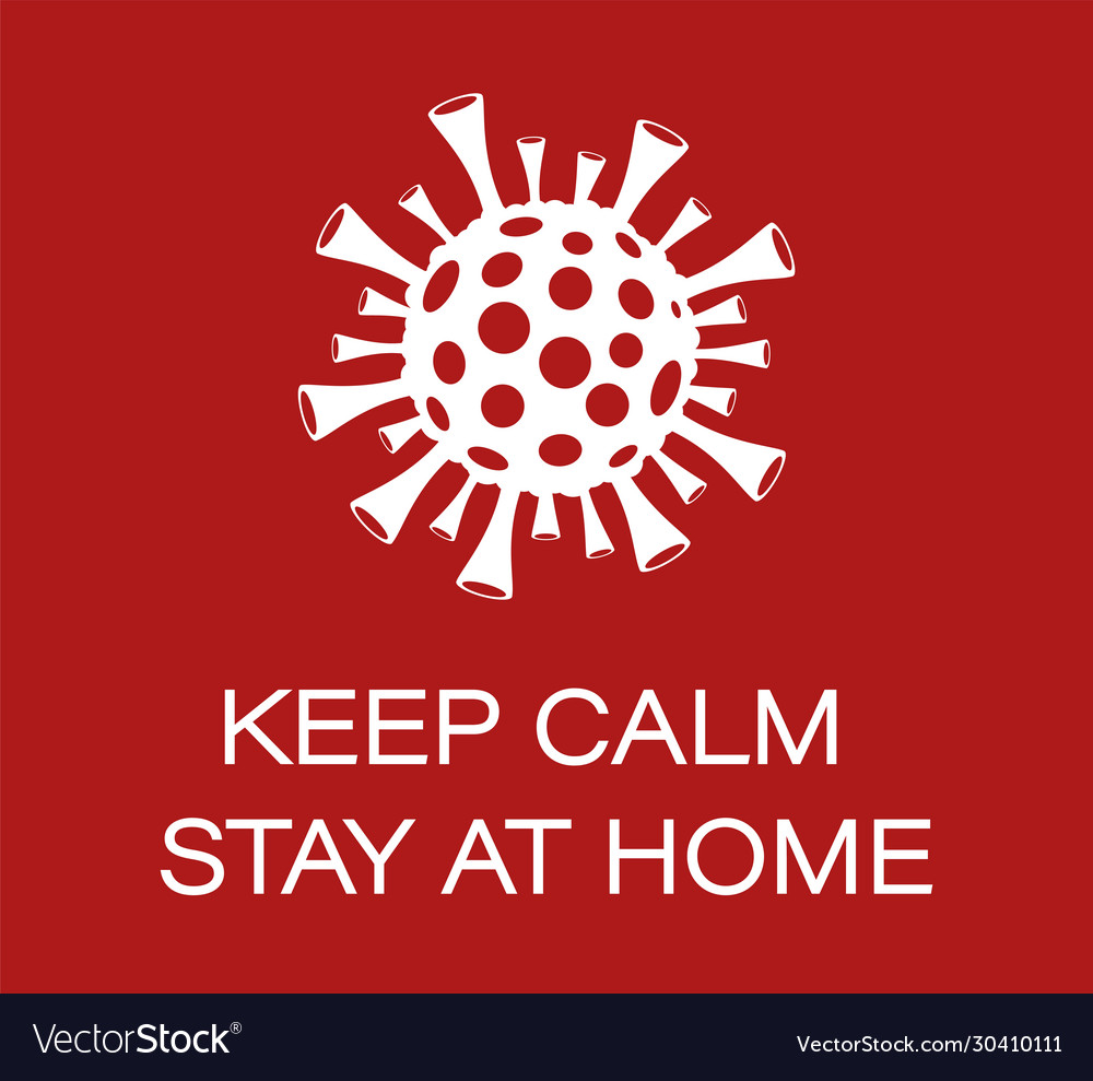 Keep calm and stay at home stop coronavirus sign Vector Image