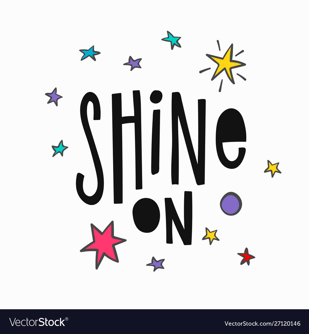 Shine on t-shirt quote lettering