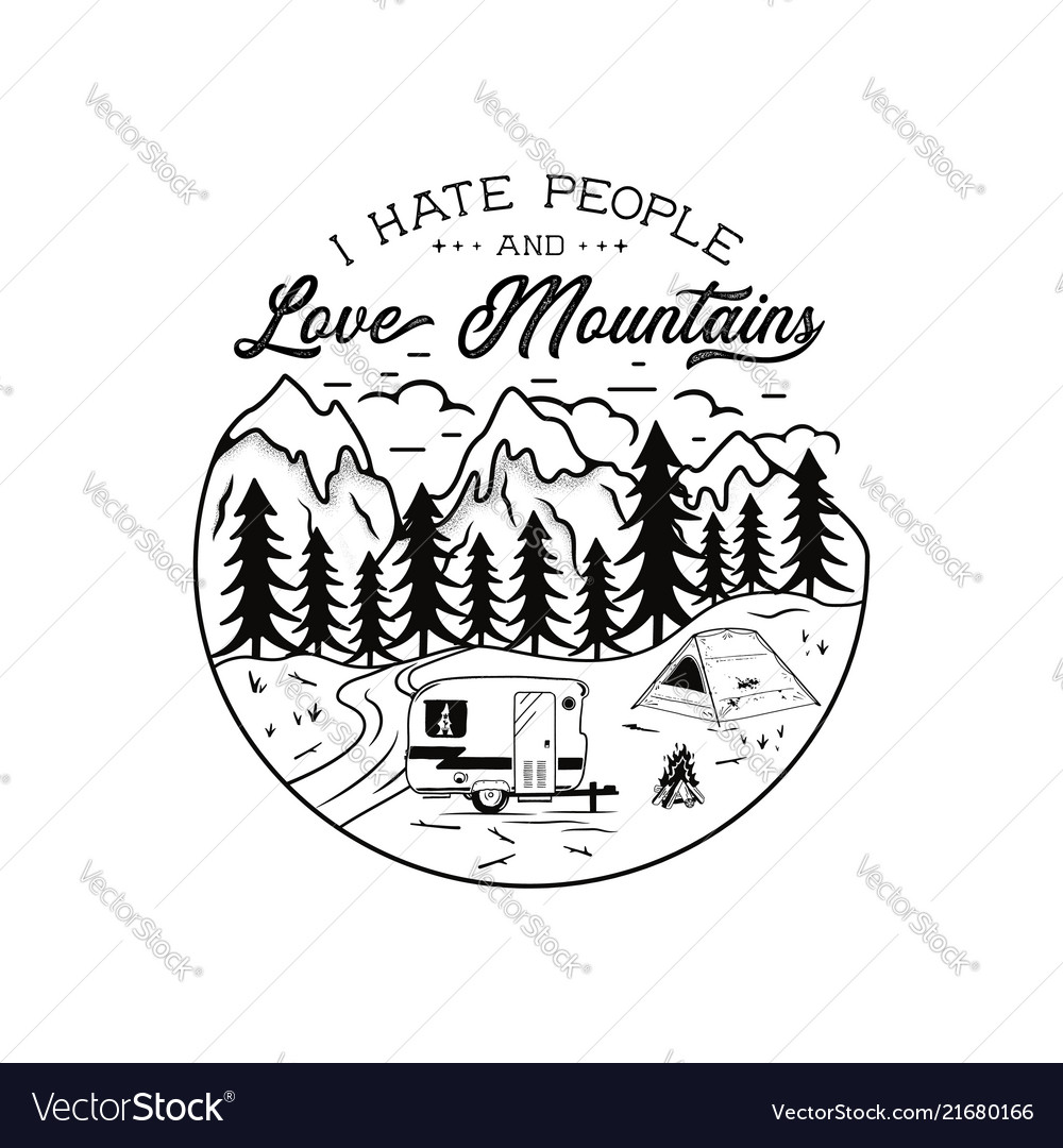 Vintage hand drawn camping emblem i hate people