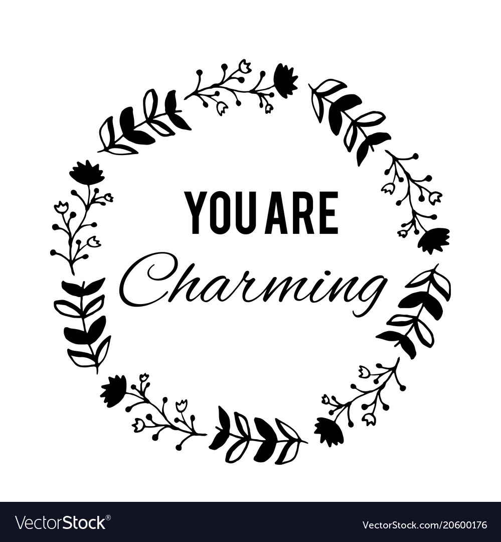 You are charming text flower wreath hand drawn