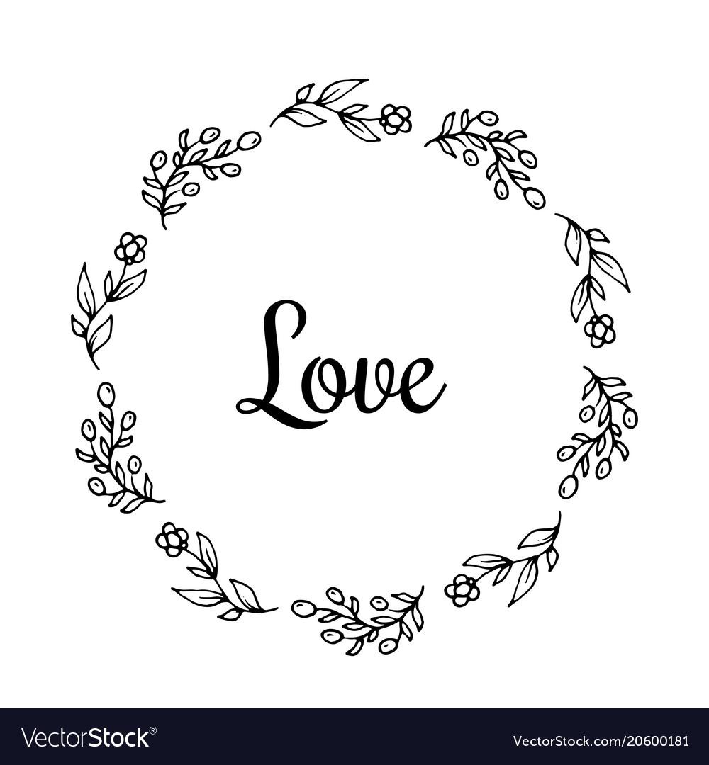 Love text flower wreath hand drawn laurel vector image