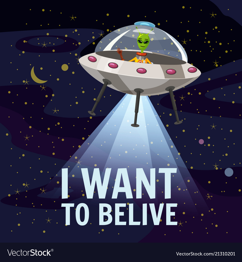 Ufo poster i want to belive flying saucer alien