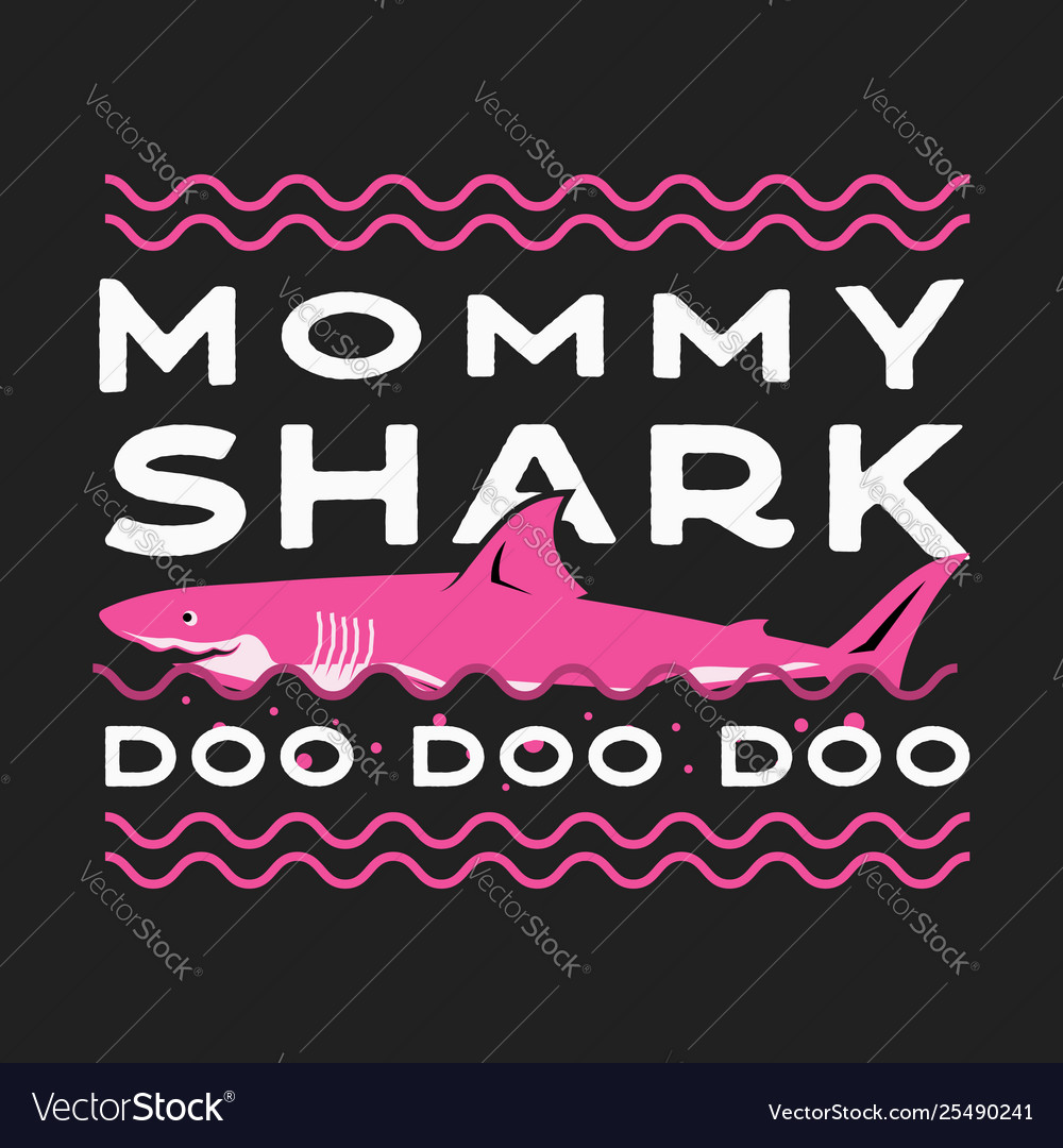 Happy mothers day typography print - mommy shark