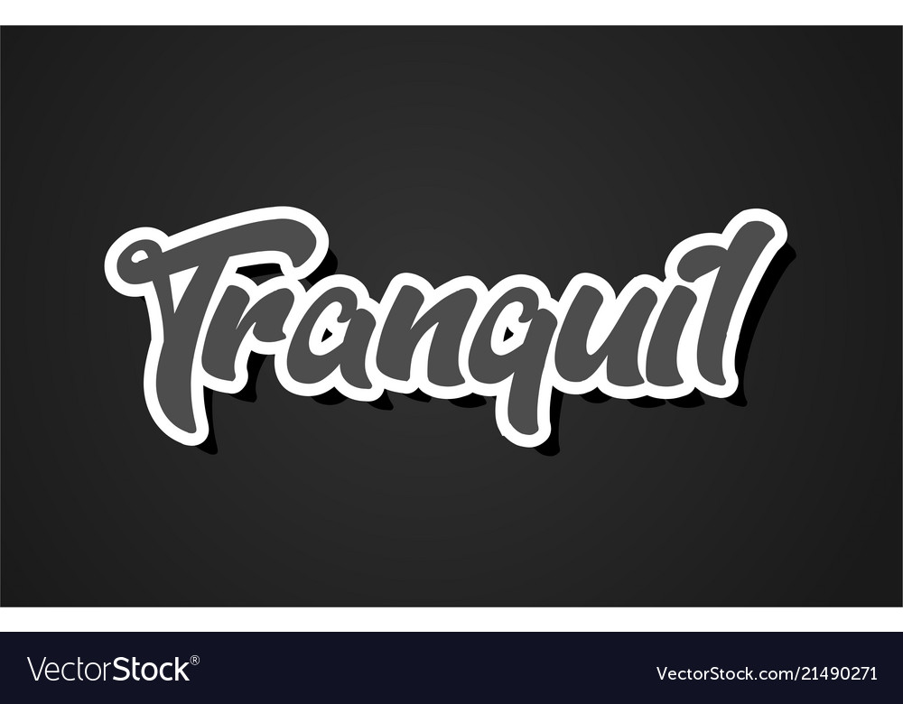 Tranquil hand writing word text typography design