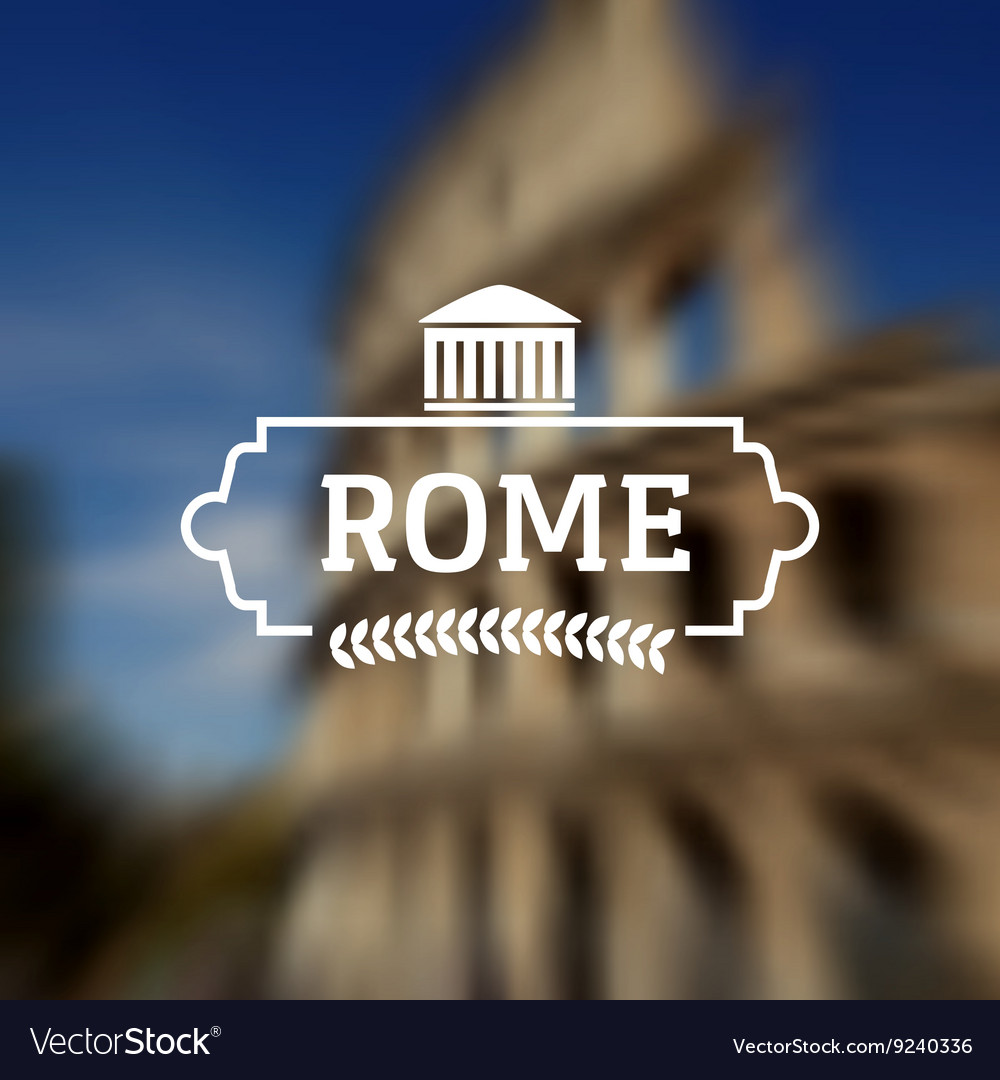 Rome italy label on blurred colloseum background