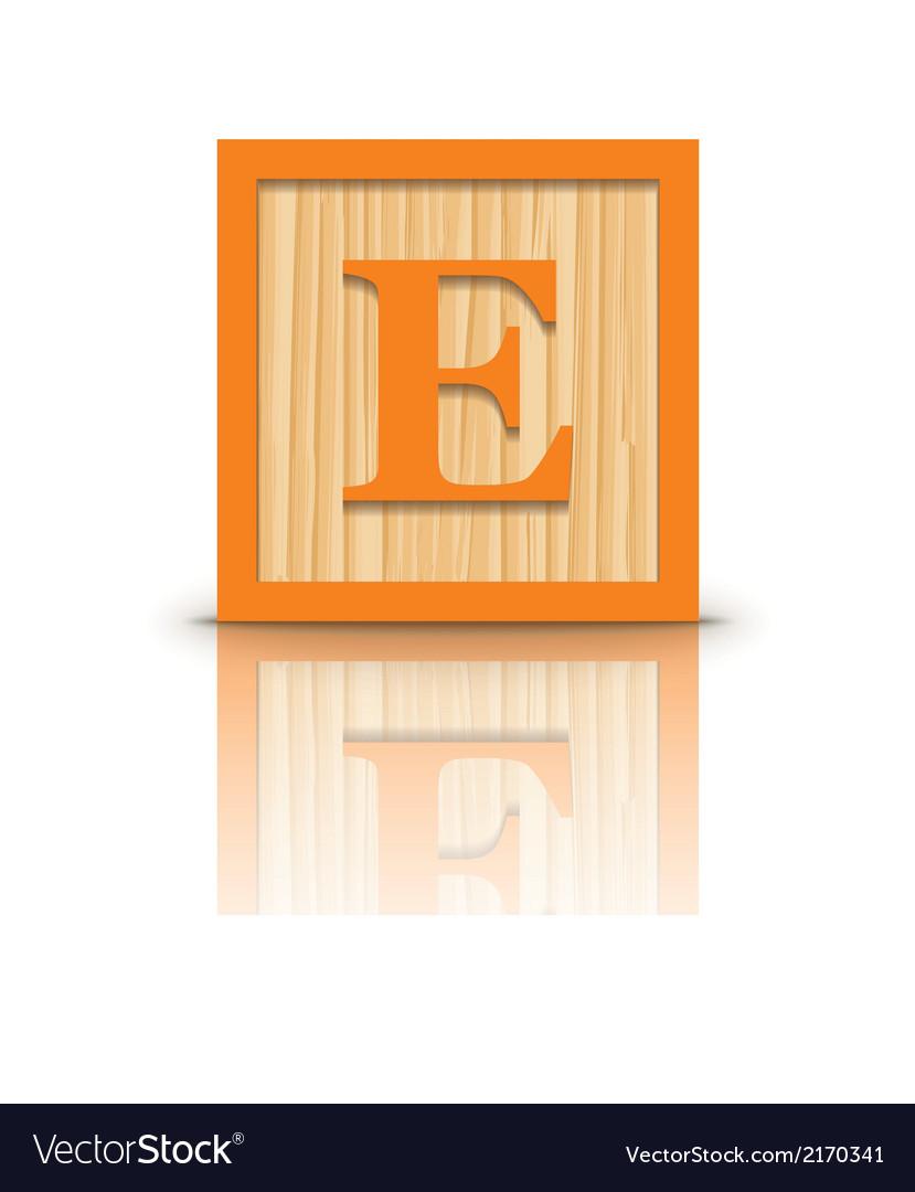 Letter E Wooden Alphabet Block Royalty Free Vector Image