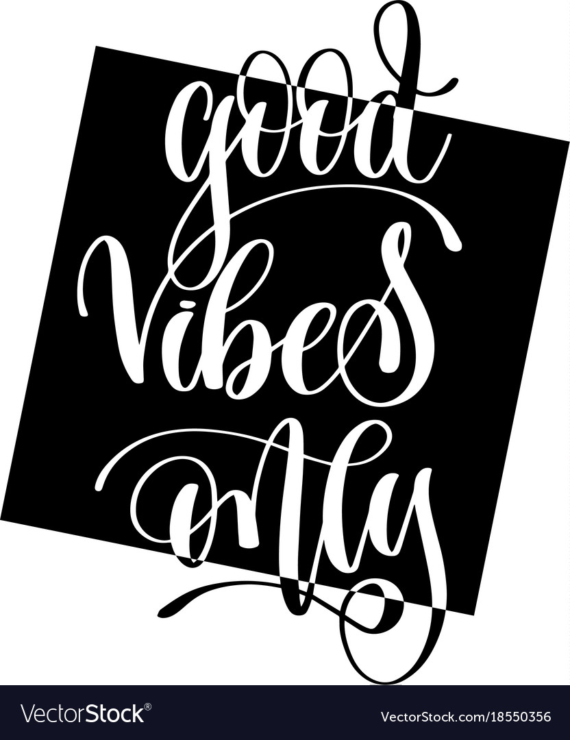 Good Vibes Only Hand Lettering Positive Quote Vector Image