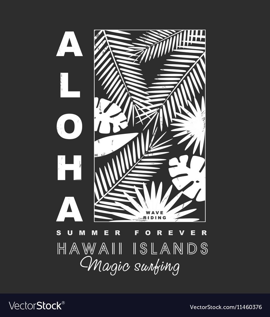 Aloha hawaii islands t-shirt print