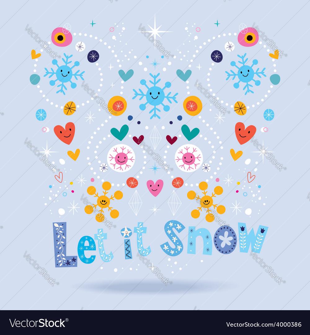 Let it snow design