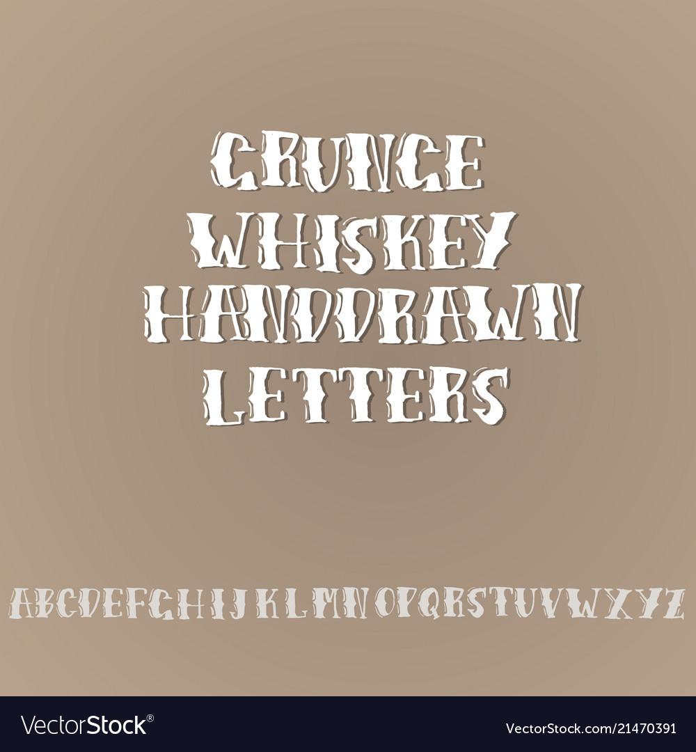 Grunge vintage whiskey font old handcrafted
