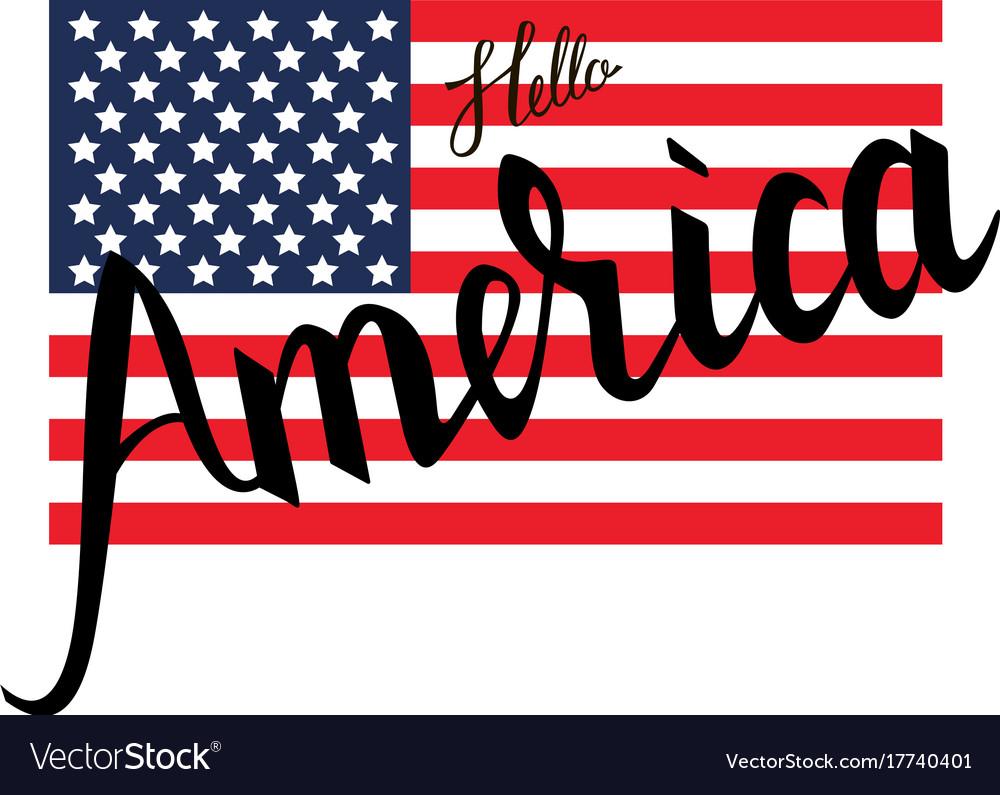 American flag with inscription brush hello america