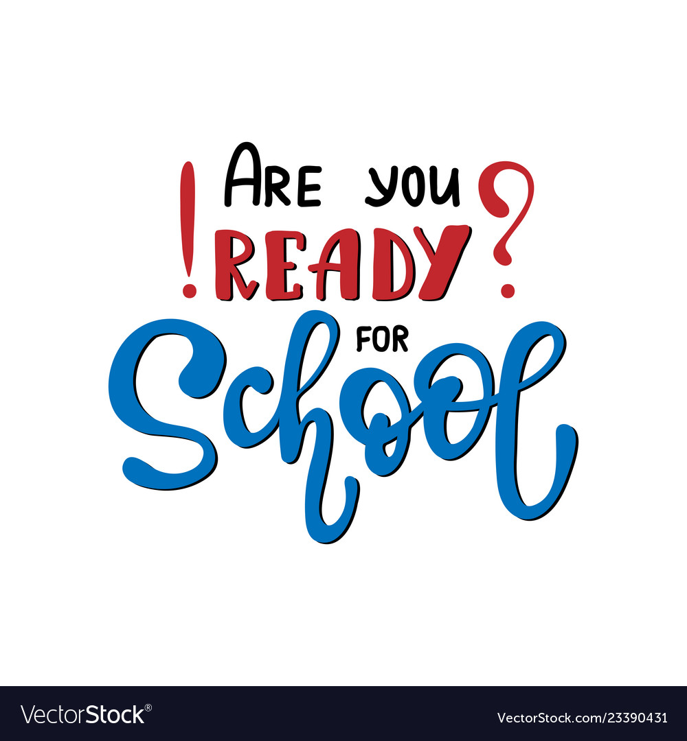 Are you ready for school