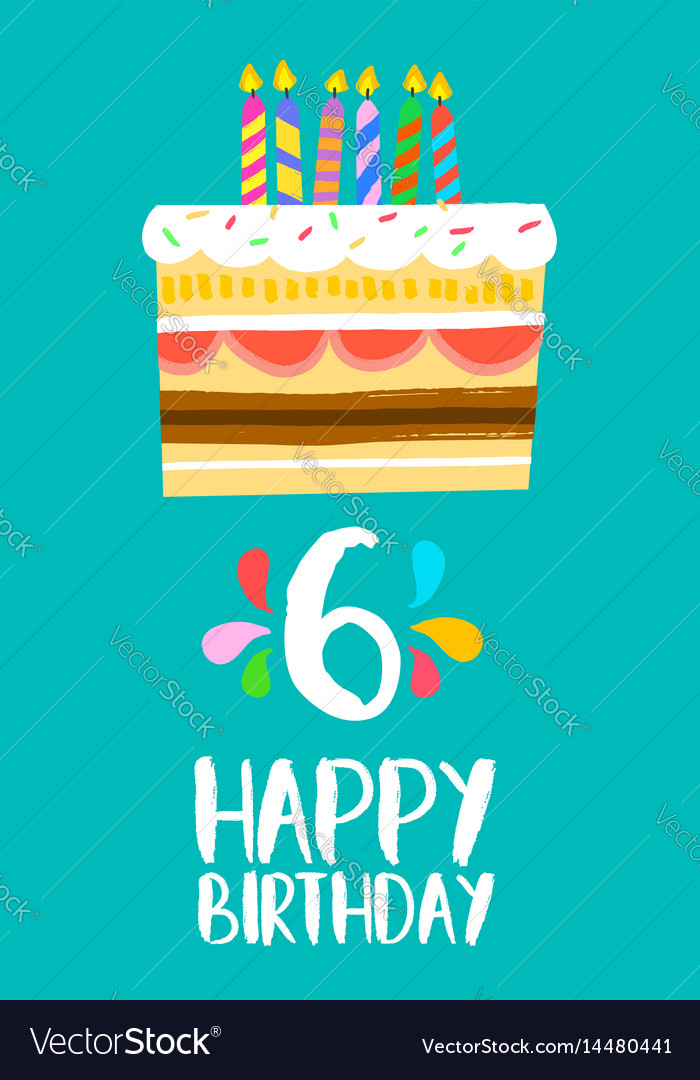 Happy Birthday Cake Card For 6 Six Year Party Vector Image