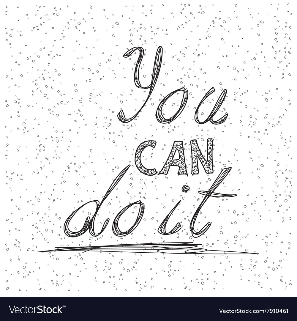 You Can Do It inscription