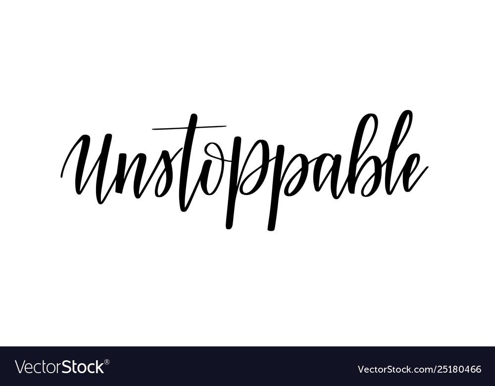 Unstoppable motivational inspirational