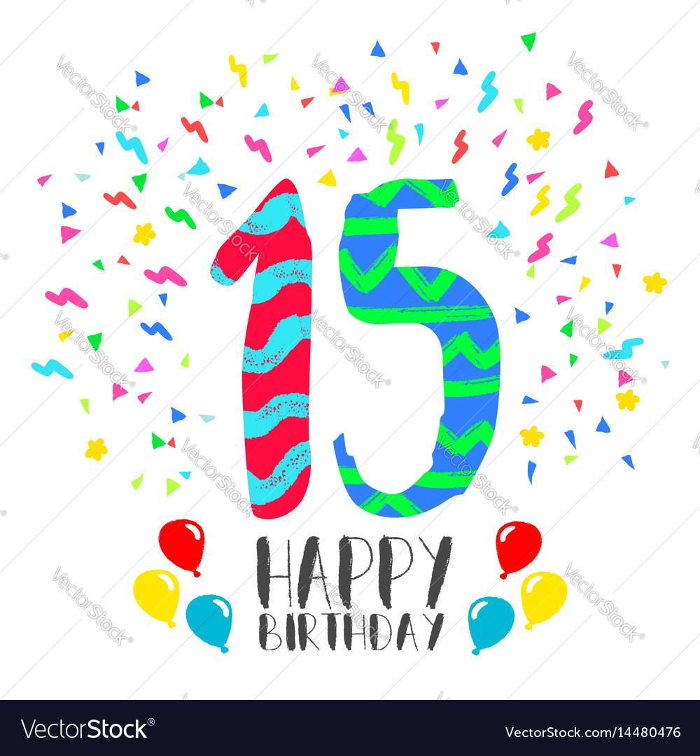 Happy birthday for 15 year party invitation card vector image stopboris Choice Image