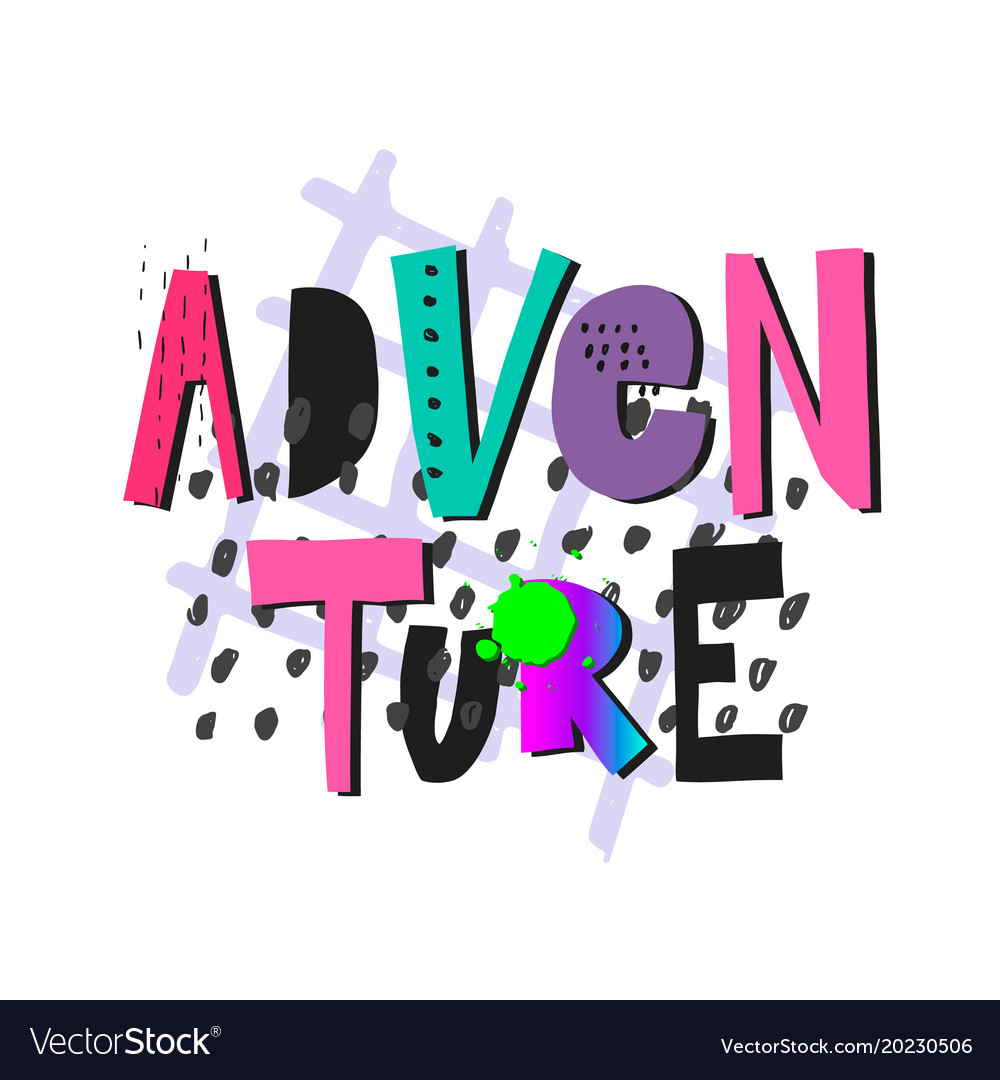 Adventure shirt print quote lettering vector image