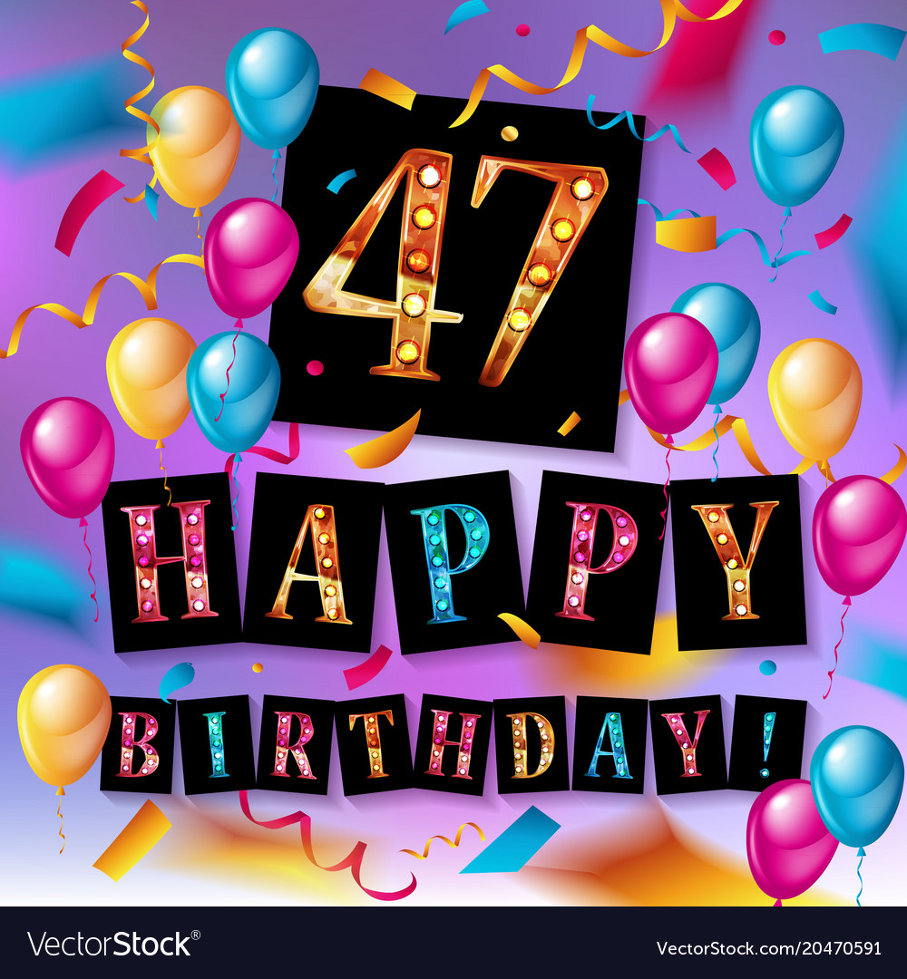 Happy birthday 47 years anniversary vector image