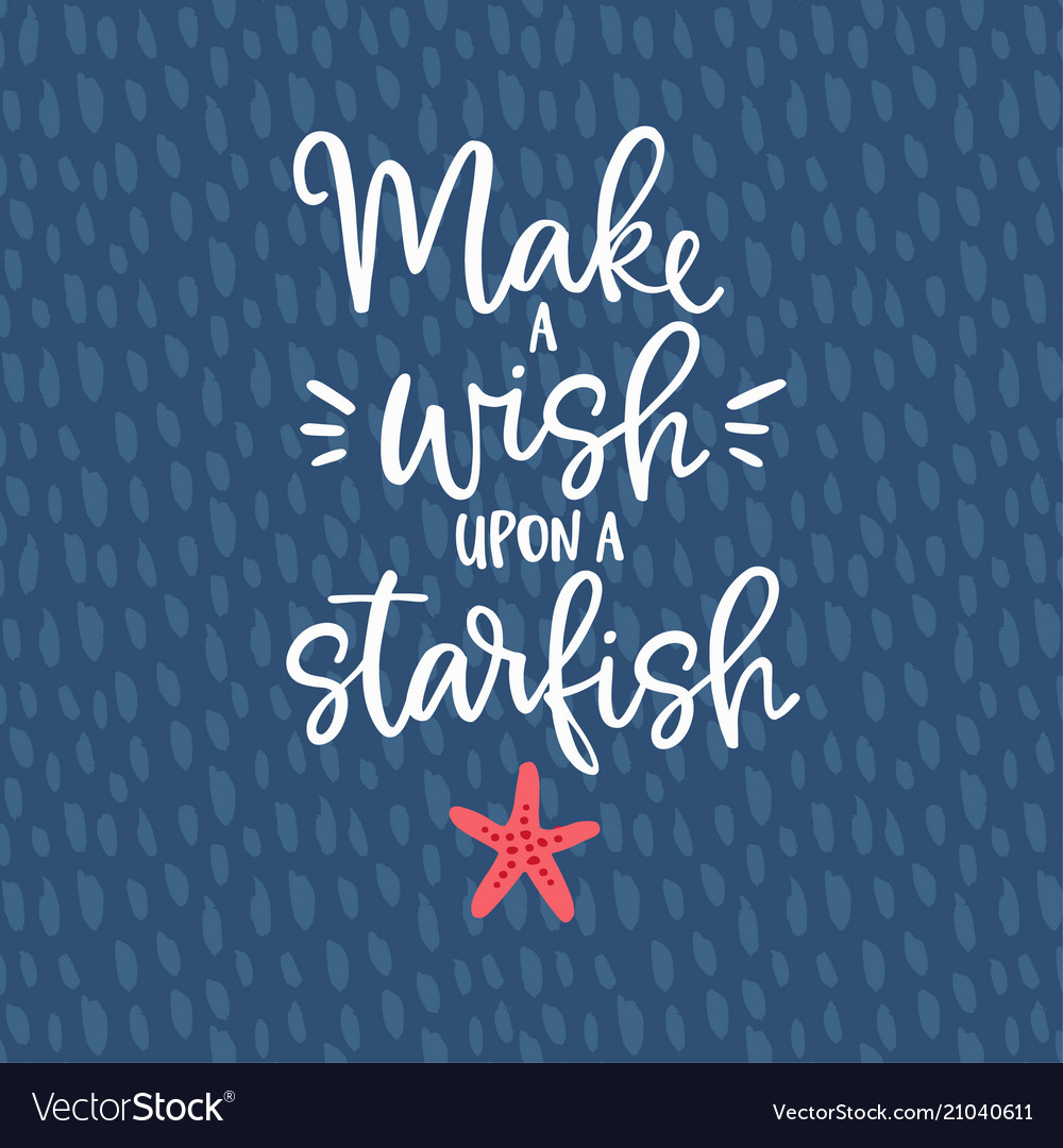 Make a wish upon a starfish hand drawn lettering