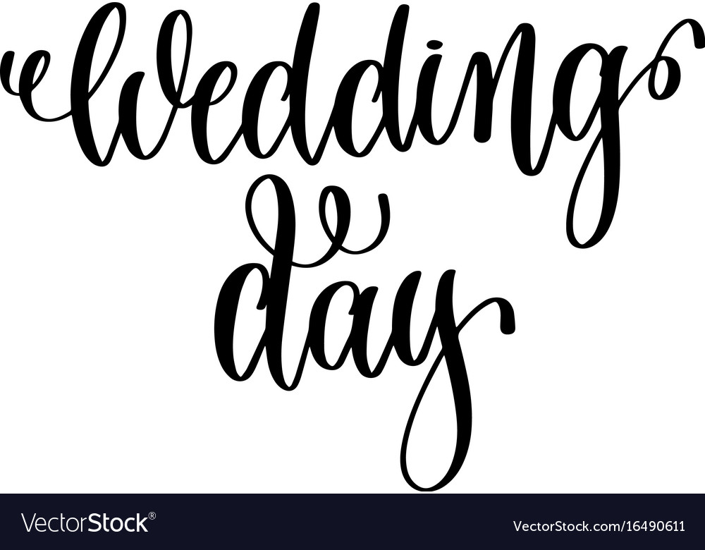 Wedding day black and white hand ink lettering