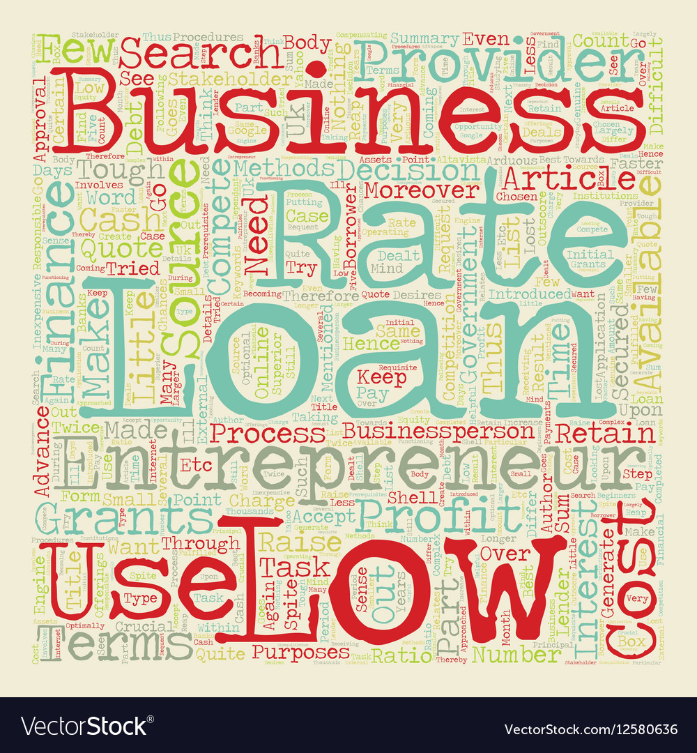 Low Rate Business Loan an inexpensive source of vector image