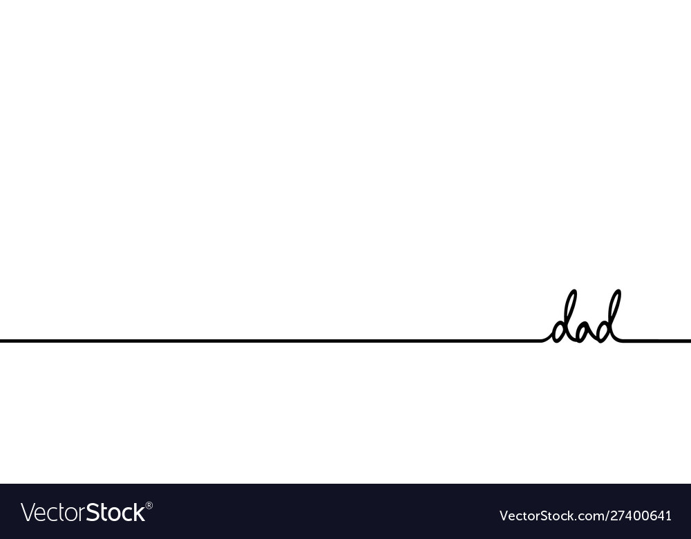 Dad - continuous one black line with word