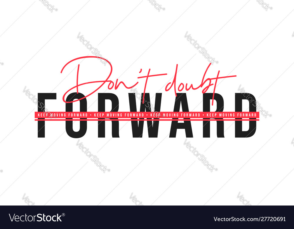 Keep moving forward inspirational quote for