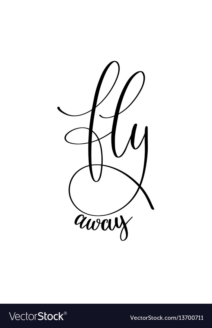 Fly away black and white hand written ink