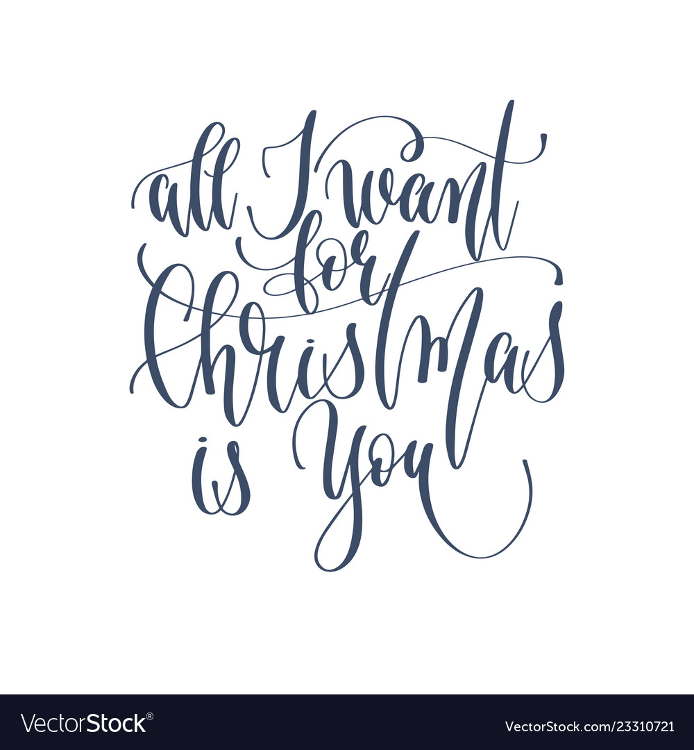 All I Want For Christmas.All I Want For Christmas Is You Hand Lettering