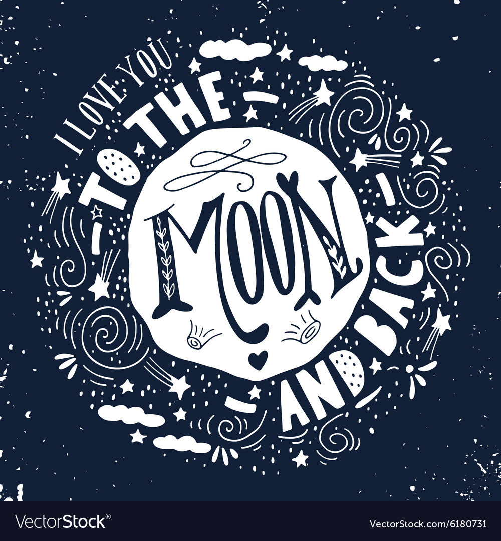 I Love You To The Moon And Back Quote Royalty Free Vector
