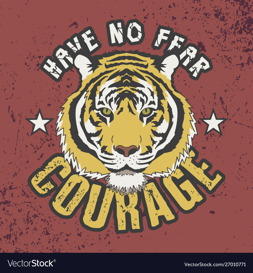 Have no fear courage slogan trendy t-shirt design