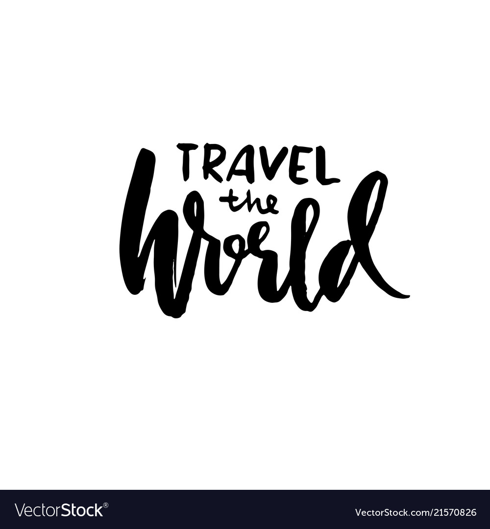 Travel the world hand drawn lettering ink