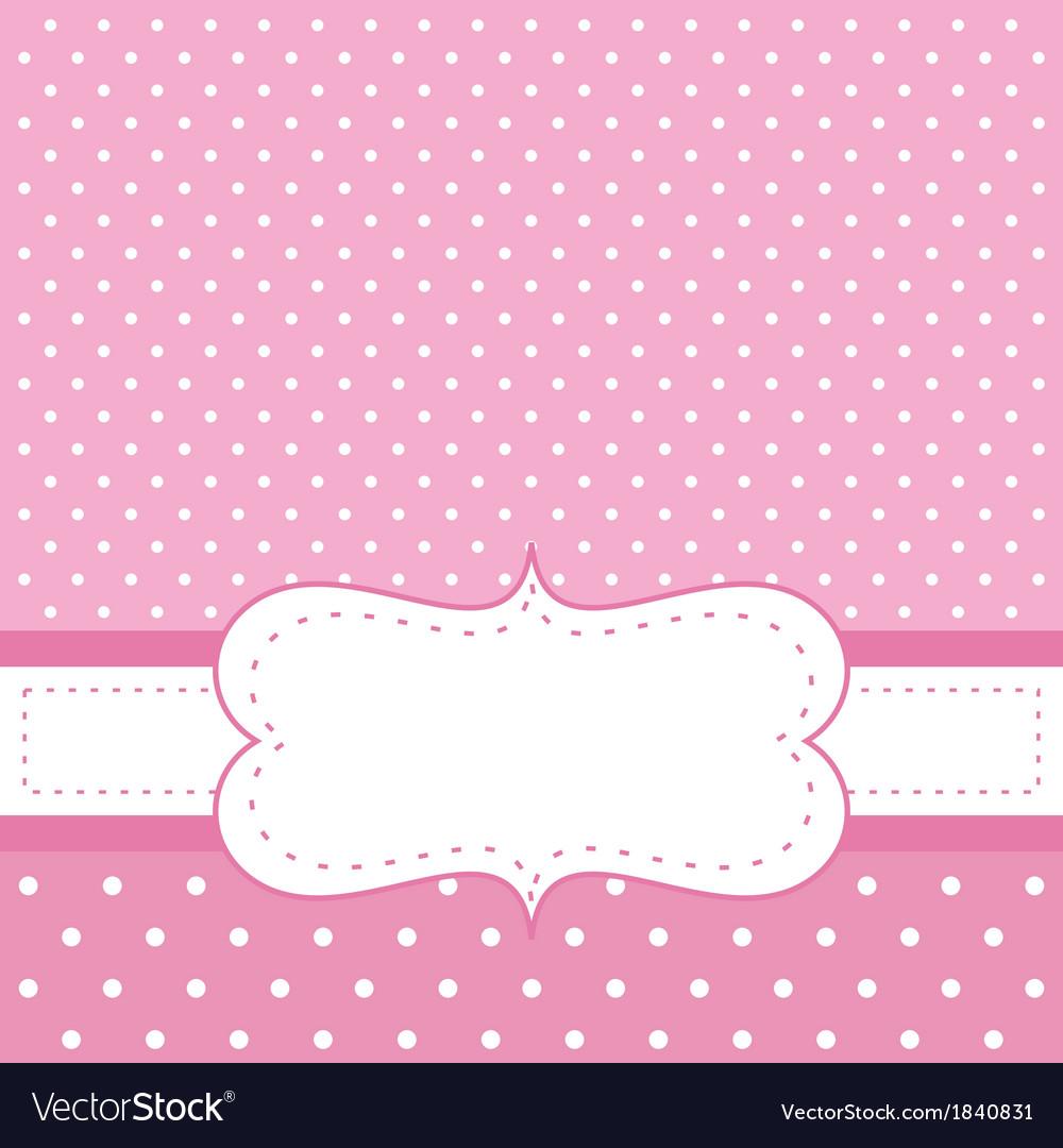 Pink invitation card with polka dots vector image