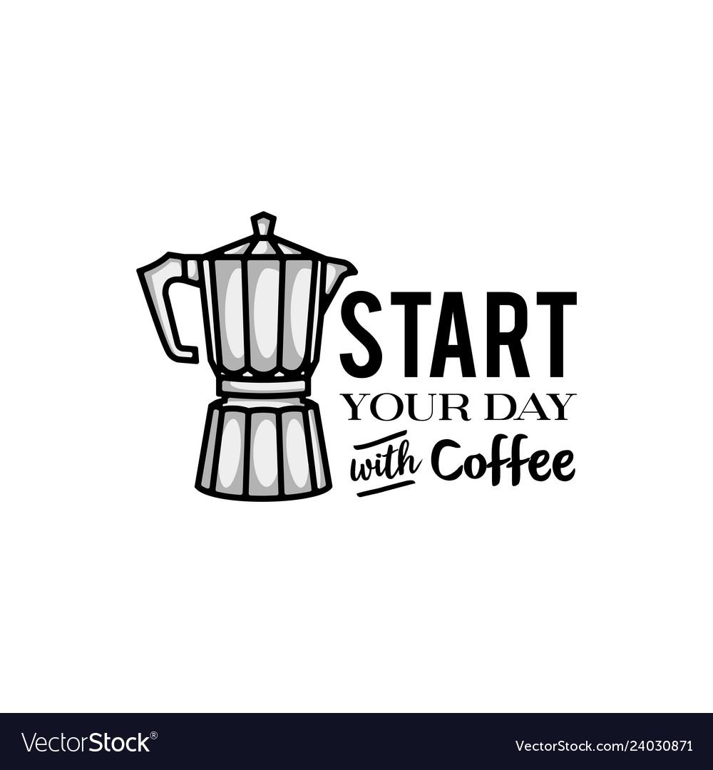 Coffee motivation words design