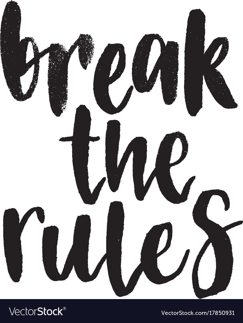 Break the rules handwritten modern brush