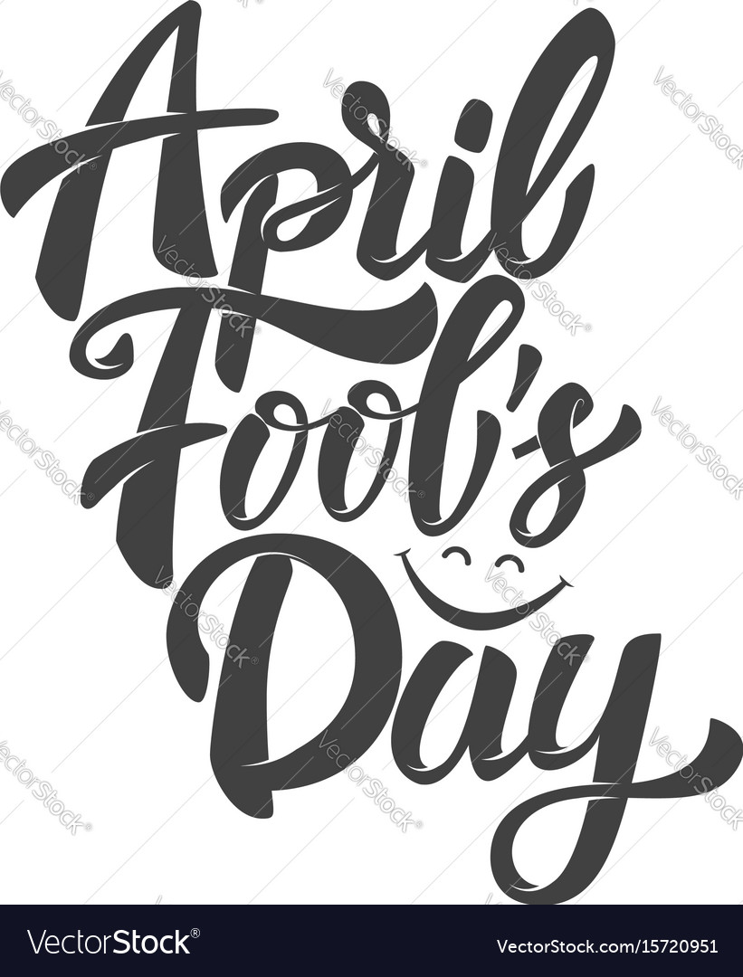 April fools day hand drawn lettering phrase