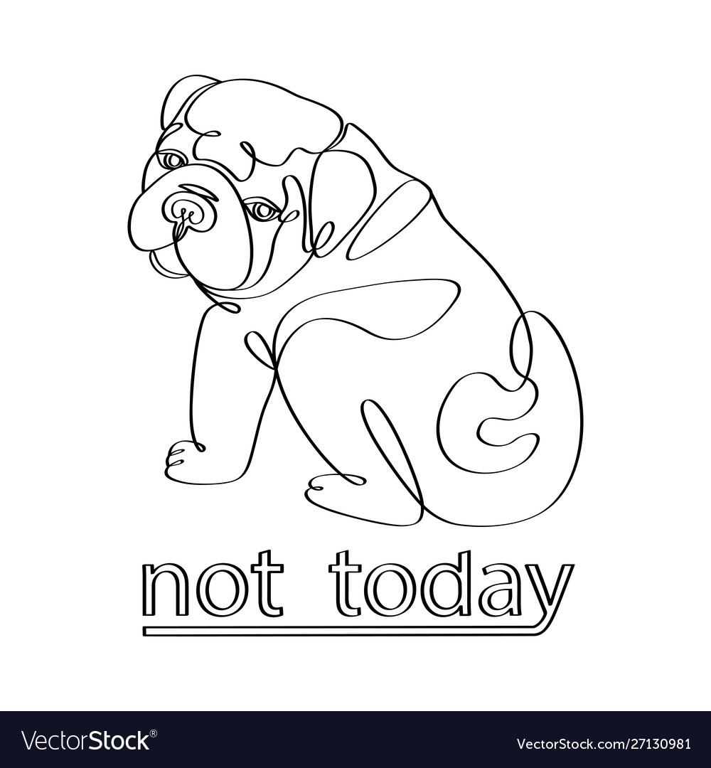 Not today fashion tshirt print with bulldog