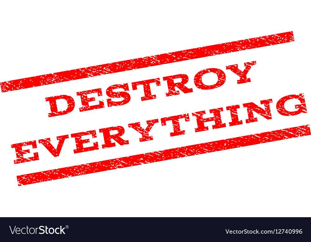Destroy Everything Watermark Stamp