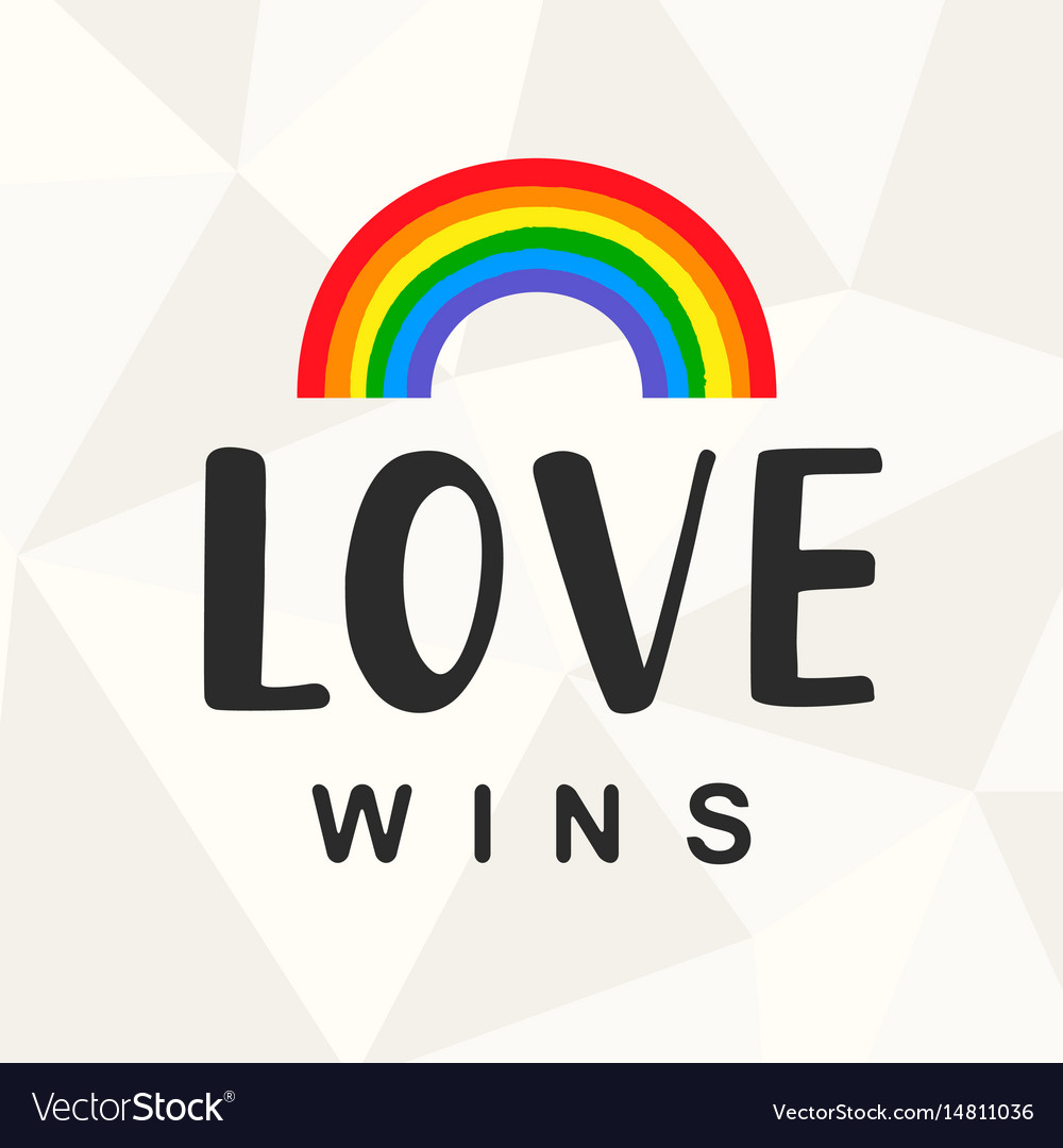 Love wins gay pride slogan with lettering