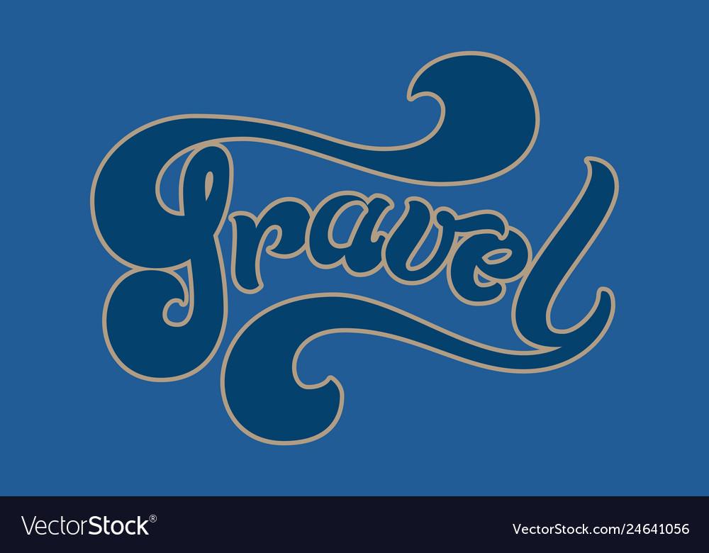 Hand drawn lettering travel elegant modern
