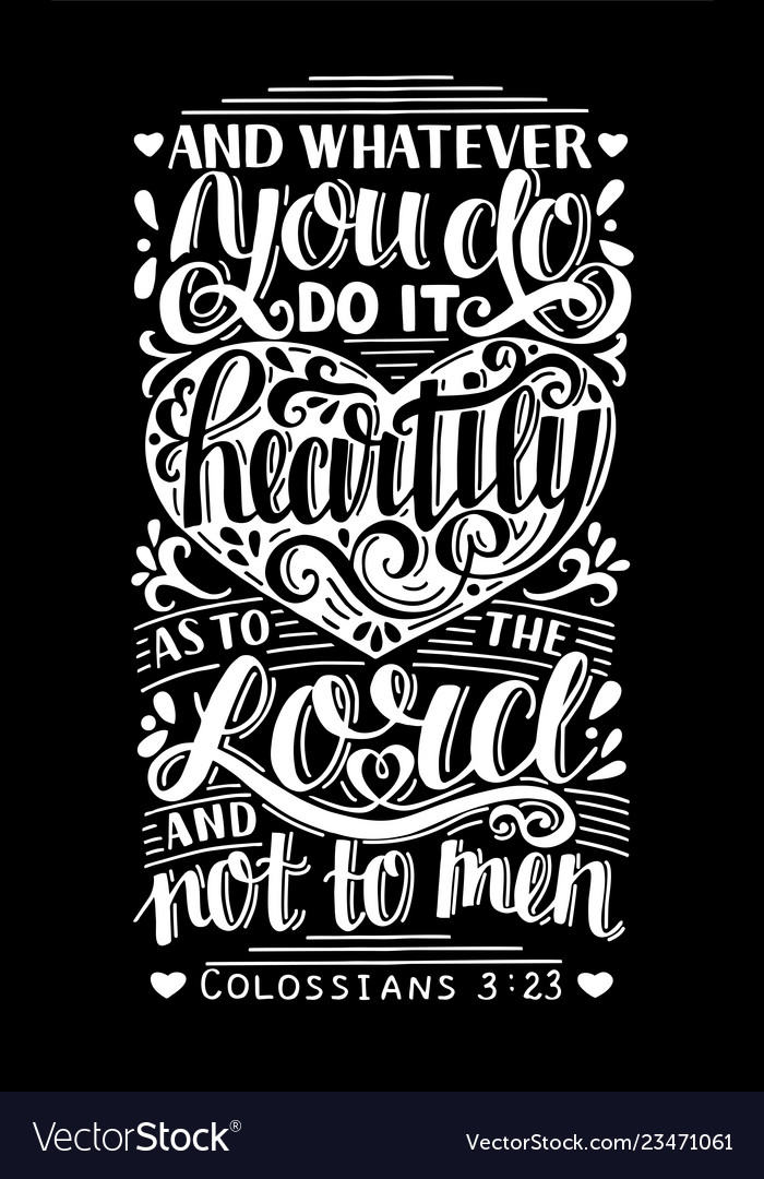 Hand lettering whatever you do do it heartily as