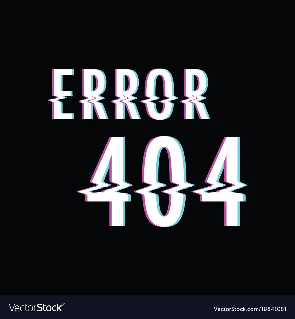 Error 404 glitch text vector image