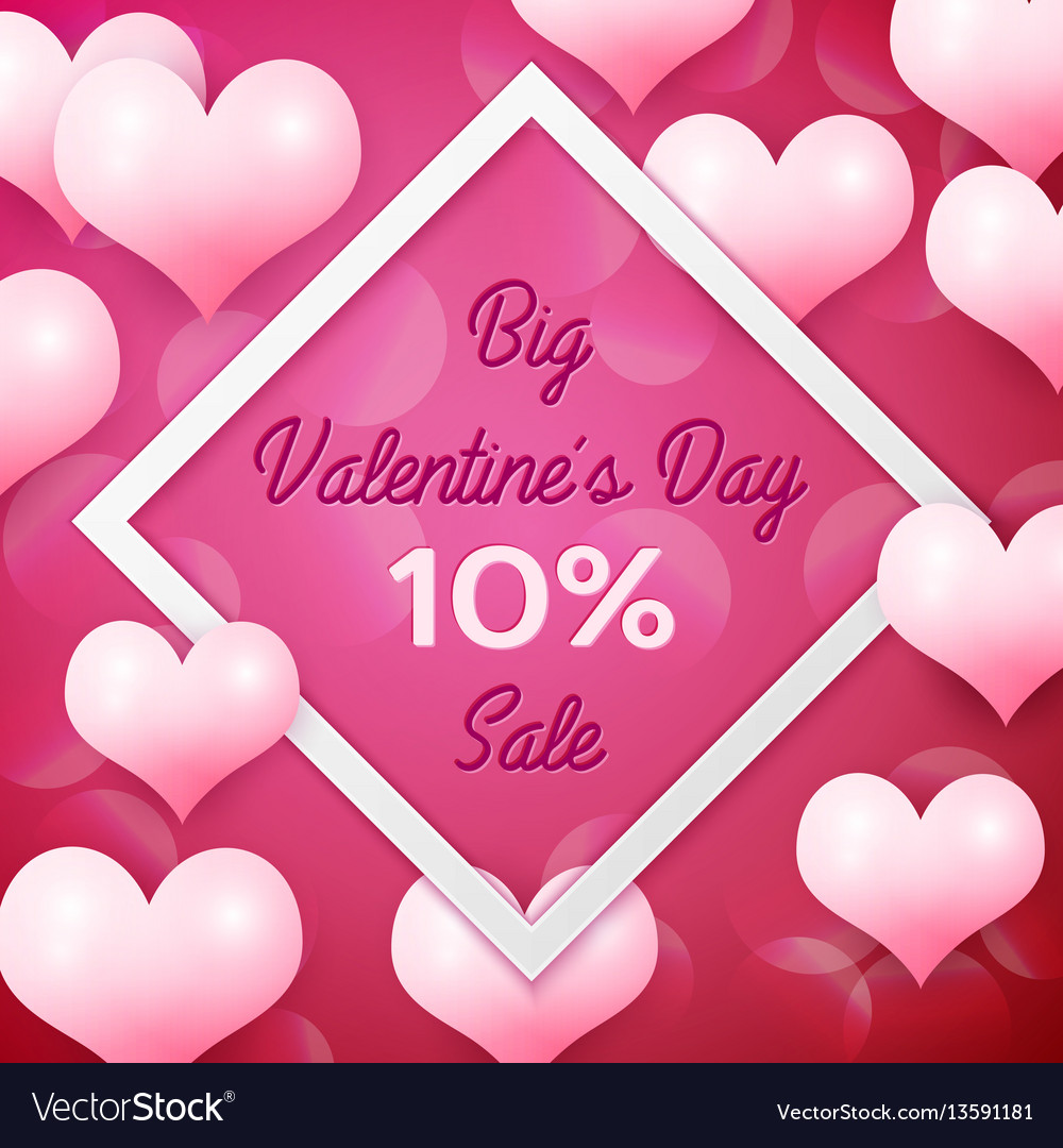 Big valentines day sale 10 percent discounts with