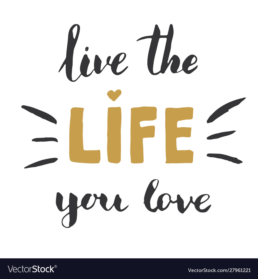 Live life you love lettering handwritten sign