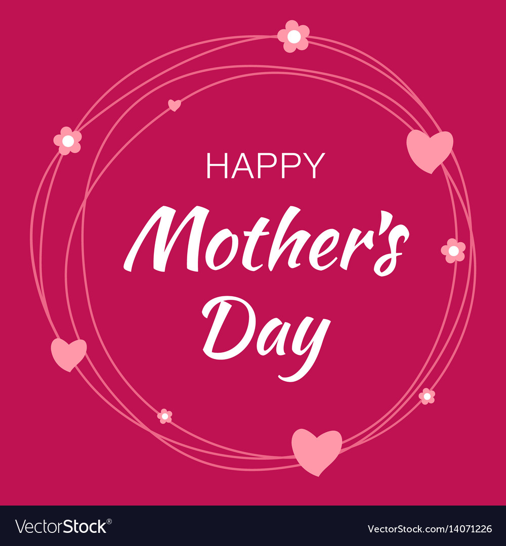 Happy mothers day card lettering heart background